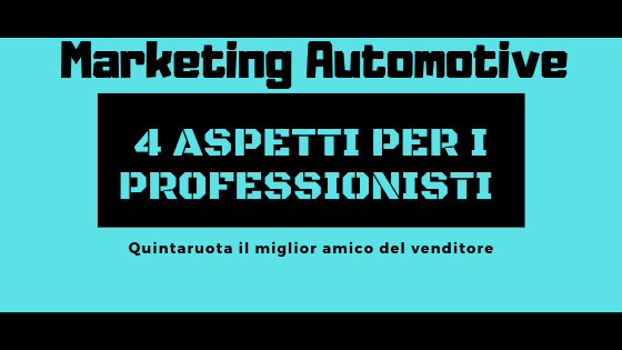4 aspetti che i professionisti Car Marketing Automotive dovrebbero conoscere